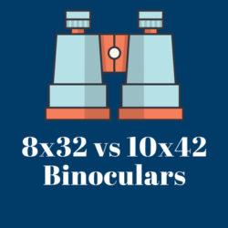 8x32 vs 10x42 binoculars