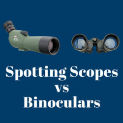 spotting scopes vs binoculars