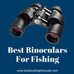 Best Binoculars For Fishing