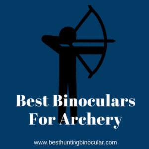 Best Binoculars for Archery